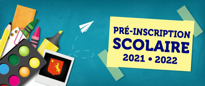 Pré-Inscription Scolaire 2021-2022
